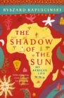 The Shadow of the Sun : My African Life - eBook