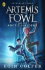 Artemis Fowl and The Arctic Incident - eBook
