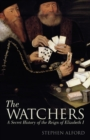 The Watchers : A Secret History of the Reign of Elizabeth I - eBook