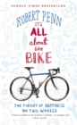 It's All About the Bike : The Pursuit of Happiness On Two Wheels - eBook