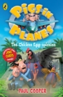 Pigs in Planes: The Chicken Egg-splosion : The Chicken Egg-splosion - eBook