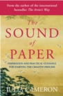 The Sound of Paper : Inspiration and Practical Guidance for Starting the Creative Process - eBook