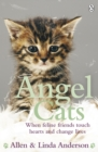 Angel Cats : When feline friends touch hearts and change lives - eBook