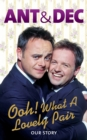Ooh! What a Lovely Pair : Our Story - from Saturday Night Takeaway's award-winning presenters - eBook