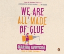 We Are All Made of Glue - eAudiobook