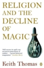 Religion and the Decline of Magic : Studies in Popular Beliefs in Sixteenth and Seventeenth-Century England - eBook