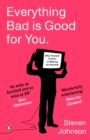 Everything Bad is Good for You : How Popular Culture is Making Us Smarter - eBook