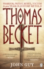 Thomas Becket : Warrior, Priest, Rebel, Victim: A 900-Year-Old Story Retold - eBook