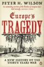 Europe's Tragedy : A New History of the Thirty Years War - eBook