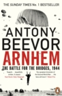Arnhem : The Battle for the Bridges, 1944: The Sunday Times No 1 Bestseller - eBook