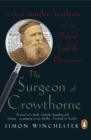 The Surgeon of Crowthorne : A Tale of Murder, Madness and the Oxford English Dictionary - eBook