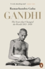 Gandhi 1914-1948 : The Years That Changed the World - eBook