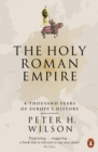 The Holy Roman Empire : A Thousand Years of Europe's History - eBook