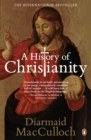 A History of Christianity : The First Three Thousand Years - eBook