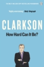How Hard Can It Be? : The World According to Clarkson Volume 4 - eBook