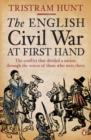 The English Civil War At First Hand - eBook