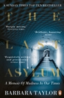 The Last Asylum : A Memoir of Madness in our Times - eBook