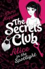 The Secrets Club: Alice in the Spotlight - eBook