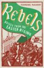 Rebels : Voices from the Easter Rising - eBook