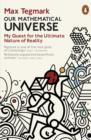 Our Mathematical Universe : My Quest for the Ultimate Nature of Reality - eBook