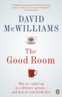 The Good Room : Why we ended up in a debtors' prison   and how we can break free - eBook