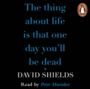 The Thing About Life Is That One Day You'll Be Dead - eAudiobook