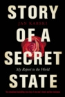 Story of a Secret State: My Report to the World : My Report to the World - eAudiobook