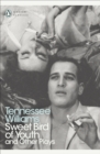 Sweet Bird of Youth and Other Plays - eBook