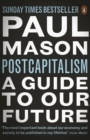 PostCapitalism : A Guide to Our Future - eBook