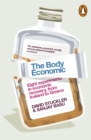 The Body Economic : Eight experiments in economic recovery, from Iceland to Greece - Book