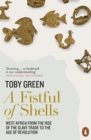 A Fistful of Shells : West Africa from the Rise of the Slave Trade to the Age of Revolution - Book
