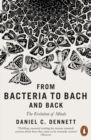 From Bacteria to Bach and Back : The Evolution of Minds - eBook