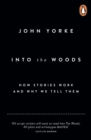 Into The Woods : How Stories Work and Why We Tell Them - Book