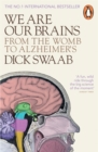 We Are Our Brains : From the Womb to Alzheimer's - Book