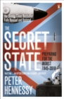 The Secret State : Preparing For The Worst 1945 - 2010 - eBook