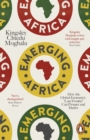 Emerging Africa : How the Global Economy's 'Last Frontier' Can Prosper and Matter - Book