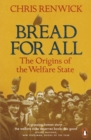 Bread for All : The Origins of the Welfare State - Book