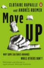 Move Up : Why Some Cultures Advance While Others Don't - Book