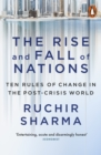 The Rise and Fall of Nations : Ten Rules of Change in the Post-Crisis World - Book