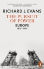 The Pursuit of Power : Europe, 1815-1914 - Book