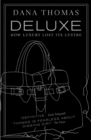 Deluxe : How Luxury Lost its Lustre - eBook
