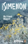 My Friend Maigret : Inspector Maigret #31 - eBook