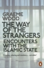 The Way of the Strangers : Encounters with the Islamic State - Book