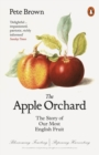 The Apple Orchard : The Story of Our Most English Fruit - Book
