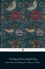 The Penguin Book of English Song : Seven Centuries of Poetry from Chaucer to Auden - Book