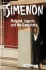 Maigret, Lognon and the Gangsters : Inspector Maigret #39 - eBook