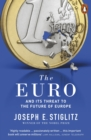 The Euro : And its Threat to the Future of Europe - Book