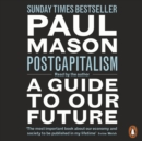 PostCapitalism : A Guide to Our Future - eAudiobook
