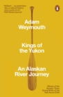 Kings of the Yukon : An Alaskan River Journey - Book