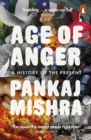 Age of Anger : A History of the Present - eBook